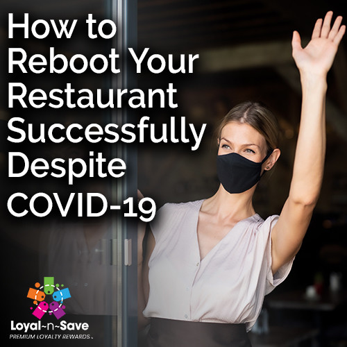How To Reboot Your Restaurant Successfully Despite COVID-19