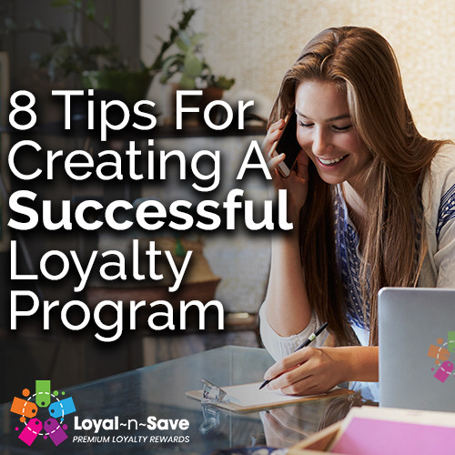 8 Tips For Creating A Successful Loyalty Program in 2020