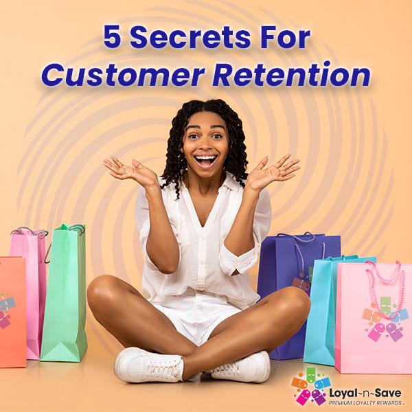 5 Secrets For Customer Retention