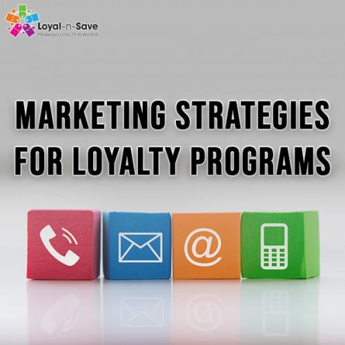 Marketing Strategies For Loyalty Programs