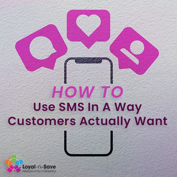 How To Use SMS In A Way Customers Actually Want