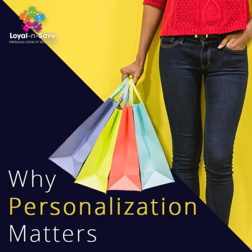 Why Personalization Matters
