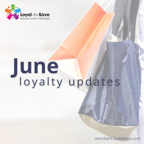 June Loyalty Updates